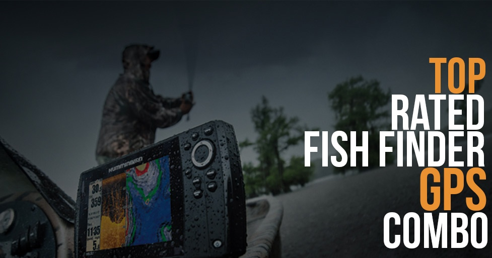Top Rated GPS Combo Fish Finders